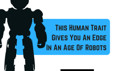 This Human Trait Gives You An Edge In An Age Of Robots