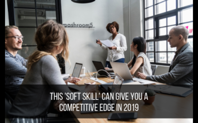 This 'Soft Skill' Can Give You A Competitive Edge In 2019