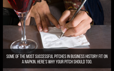 Some Of The Most Successful Pitches In Business History Fit On A Napkin. Here's Why Your Pitch Should Too.