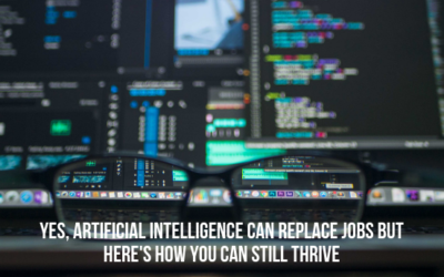 Yes, Artificial Intelligence Can Replace Jobs But Here's How You Can Still Thrive