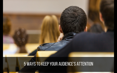 5 Ways To Keep Your Audience's Attention