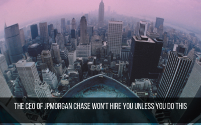 The CEO of JPMorgan Chase Won't Hire You Unless You Do This