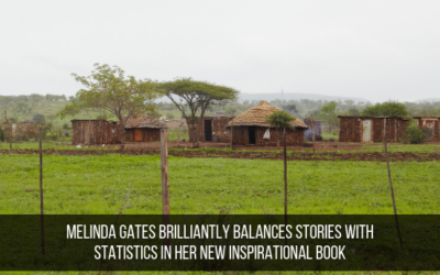 Melinda Gates Brilliantly Balances Stories With Statistics In Her New Inspirational Book