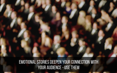 Emotional Stories Deepen Your Connection With Your Audience – Use Them