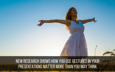 New Research Shows How You Use Gestures In Your Presentations Matter More Than You May Think