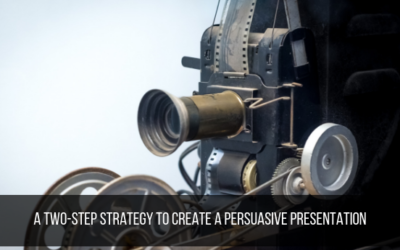 A Two-step Strategy To Create A Persuasive Presentation