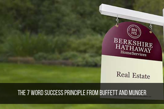 The 7 Word Success Principle From Buffett And Munger