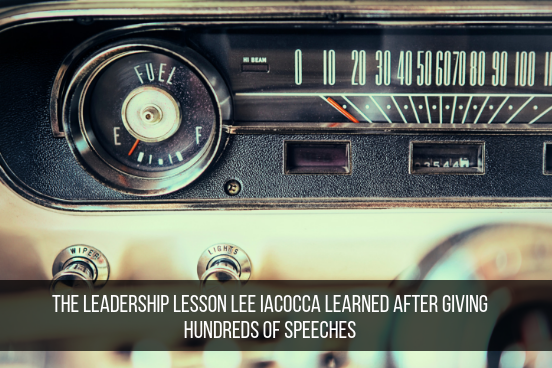 The Leadership Lesson Lee Iacocca Learned After Giving Hundreds Of Speeches